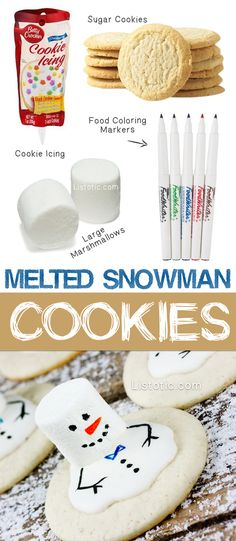 Super easy melted snowman cookies! These are so darn cute! You don't even have to bake if you don't want to.