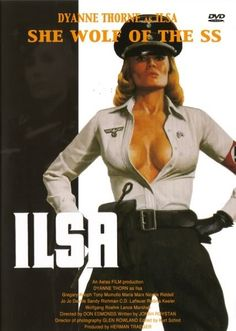 Ilsa: She Wolf of the SS (I'm not into Nazi belief or any bit of fascism or racism, but I do find a strong & arousing D/s element in the uniforms and act fetishization of fascism)