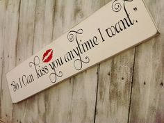 "Wedding Sign ~ Sweet Home Alabama quote ""So I can kiss you anytime I want"""