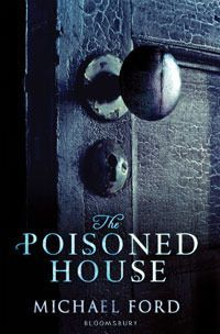The Poisoned House by Michael Ford The spooky atmosphere of the book is conveyed so simply yet compellingly.