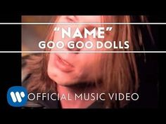 """Goo Goo Dolls - """"Name"""" [Official Video] - YouTube my favorite song by the Goo Goo dolls besides black balloon and iris"""