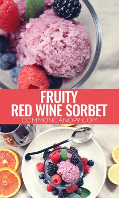 Fruity Red Wine Sorbet   CommonCanopy.com: This sorbet is so simple to make, and so delicious! It's a new favorite dessert of mine for sure