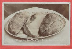 'AVE WICHE YOU MIND TO - A TATIE, TURMUT OR LICKY PASTY': 'A post-marked Devonport 7th October 1910 Edwardian photographic postcard published by S. Dalby Smith, St Blazey, Cornwall showing three Cornish pasties on a plate.'     ✫ღ⊰n