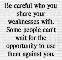 Like venomous snakes, some people are just waiting for the right time to attack.  Be careful  inspiring quote