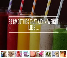 23 #Smoothies That Aid in Weight Loss ... → #Weightloss #Weight