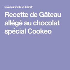 Recette de Gâteau allégé au chocolat spécial Cookeo