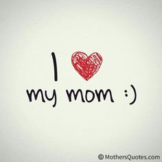 44 Best I Love My Mom Images In 2019 Mothers Day I Love U Mom