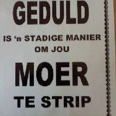 JIP! Afrikaans Language, Afrikaanse Quotes, Funny Quotes About Life, Good Morning Quotes, Word Art, True Quotes, Cool Words, Slogan, Psalms
