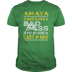ANAYA Because BADASS is not an Official Last Name Shirts #gift #ideas #Popular #Everything #Videos #Shop #Animals #pets #Architecture #Art #Cars #motorcycles #Celebrities #DIY #crafts #Design #Education #Entertainment #Food #drink #Gardening #Geek #Hair #beauty #Health #fitness #History #Holidays #events #Home decor #Humor #Illustrations #posters #Kids #parenting #Men #Outdoors #Photography #Products #Quotes #Science #nature #Sports #Tattoos #Technology #Travel #Weddings #Women