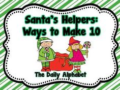 Santa's Helpers: Ways to Make 10. Includes game and individual activity