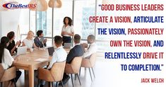 """""""Good business leaders create a vision, articulate the vision, passionately own the vision, and relentlessly drive it to completion. Jack Welch, Business Leaders, Career Quotes, Wednesday Wisdom, Learning, Create, Studying, Teaching, Onderwijs"""