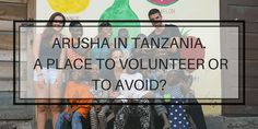 Arusha in Tanzania has developed a bad name over the years amongst volunteer service providers in Africa. How can you avoid the bad programs? Places To Volunteer, Volunteer In Africa, Volunteer Overseas, Volunteer Services, Places To Go, Baie Dankie, Worst Names, Arusha, Port Elizabeth