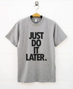 5cf6ddc3cac1 Items similar to Just Do It Later Shirts. Funny Tshirts Women Gift For Her  Shirts Slogan Tshirts Tumblr Cool Graphic Women Shirt on Etsy