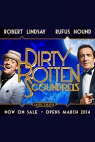 Dirty Rotten Scoundrels replaces Let it Be at the Savoy Theatre from March 2014.  Starring Robert Lindsay - 3 time Olivier Award and Tony Award winner for the highly acclaimed productions of Me And My Girl, Becket and Oliver! and famed for the BBC smash hit TV comedy My Family - who makes his much anticipated return to the stage in a musical. Playing opposite him is comedy legend Rufus Hound, star of the National Theatre's production of One Man, Two Guvnors.