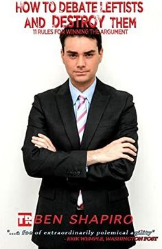 () How to Debate Leftists and Destroy Them: 11 Rules for Winning the Argument by Ben Shapiro - David Horowitz Freedom Center - CHARLOTTA David Horowitz, Ben Shapiro, Law Books, Classroom Rules, What To Read, Social Science, Book Photography, Free Reading, So Little Time
