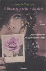 """""""Il linguaggio segreto dei fiori"""" di Vanessa Diffenbaugh, racconta una vicenda di forza, sofferenza, amore e incredibile sete di vita. http://www.illinguaggiosegretodeifiori.com/"""