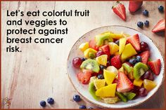 Let's Eat Colorful fruit and veggies to protect against breast cancer rink:#healthquotes #healthylife #eatfruit