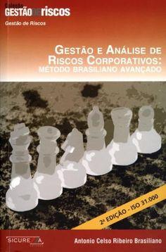 Gestão e Análise de Riscos Corporativos - Método Brasiliano Avançado - Col. Gestão de Riscos - 2ª Ed. 2010