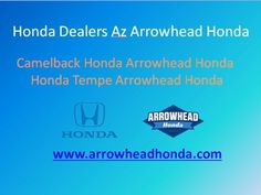 Honda Tempe Arrowhead Honda May Be A Honda Dealership Set Right Within The  Heart Of Phoenix