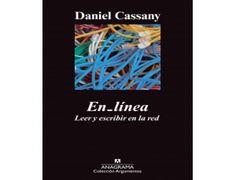 En_línea : leer y escribir en la red / Daniel Cassany ; versión del autor. -- Barcelona : Anagrama, 2012. Índice de contenidos: Metáforas -- La red contra el libro --Material digital -- Prácticas vernáculas -- proximaciones pedagógicas -- Recursos para leer -- Recursos para escribir --Géneros y experiencias -- La red para aprender.