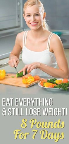 Eat Everything And Still Lose Weight: 8 Pounds For 7 Days - Body Finest Healthy Diet Plans, Healthy Habits, Healthy Food, Healthy Bodies, Eating Healthy, Sport Fitness, Health Fitness, Reduce Belly Fat, Healthy Lifestyle Tips