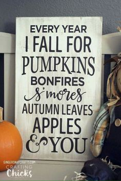 Every year I fall for pumpkins bonfires Smores autumn leaves Apple's and you