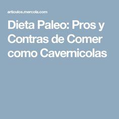Dieta Paleo: Pros y Contras de Comer como Cavernicolas