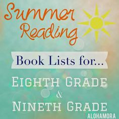 Summer Reading Book Lists for Eighth (8th) and Ninth (9th) Grade | Alohamora: Open a Book. Adults and teens alike will thoroughly love these books.  Boys and girls each have several books perfect for them.  Non-fiction books, fiction books, realistic fiction, mystery, historical, sci-fi, dystopian, and more.