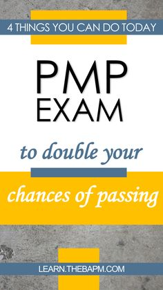 PMP Exam Prep - 4 Things You Can Do Today to Double Your Chances of Passing the PMP Exam and pass the first time