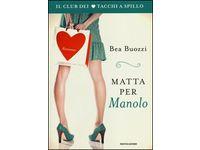 Matta per Manolo. Il club dei tacchi a spillo (Bea Buozzi) #Ciao