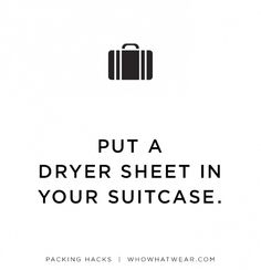 Packing Hack: Keep your clothes smelling fresh, especially during longer trips, by keeping a dryer sheet in your suitcase