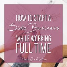 How To Start A Side Business While Working Full Time - Featured Starting A Business, Life Insurance, This Or That Questions, Entrepreneurship, Life Hacks, Bathrooms, Money, Tips, Bathroom
