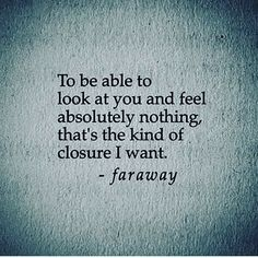 to think of you and not cry.that is the closure i want True Quotes, Great Quotes, Quotes To Live By, Motivational Quotes, Inspirational Quotes, Not Fair Quotes, Deep Quotes, Closure Quotes, Look At You