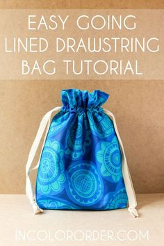 In Color Order: Easy Going Lined Drawstring Bag Tutorial (Bottle Bag Pattern) Drawstring Bag Pattern, Drawstring Bag Tutorials, Small Drawstring Bag, Easy Tote Bag Pattern Free, Wallet Pattern, Tote Pattern, Sewing Patterns Free, Free Sewing, Purse Patterns