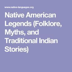 Native American Legends (Folklore, Myths, and Traditional Indian Stories)
