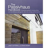 Passivhaus Handbook : A Practical Guide to Constructing and Retrofitting Buildings for Ultra-Low Energy Performance by Janet Cotterell, Adam Dadeby - Read eBook Kevin Mccloud, Building Extension, Solar House, Passive House, Built Environment, Sustainable Design, Building Materials, Sustainability, Building A House