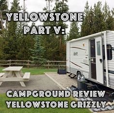 Yellowstone Grizzly RV Park Sits Just Outside The West Entrance Of National In