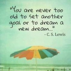 You are never too old.