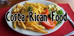 Descriptions of different local and traditional Costa Rican food including delicious natural fruits, desserts, and breakfasts.