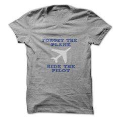 ((Top Tshirt Design) Forget The Plane Ride The Pilot [Tshirt design] Hoodies