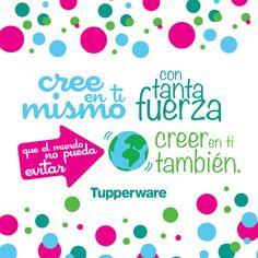Cree en ti #ViveTupperware #Tupperware