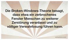 So funktioniert der psychologische Effekt: http://www.unnuetzes.com/wissen/7438/broken-window/