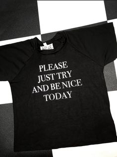 A gentle reminder to the negative poo-poos out there: Please just try and be nice today....  Cotton spandex blend Round neck cropped tee Lightweight