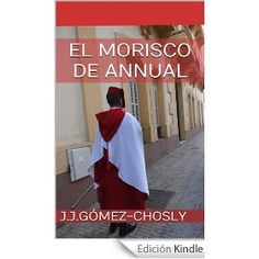 "PORTADA DE MI NOVELA ""EL MORISCO DE ANNUAL"""