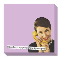 Anne Taintor Sticky Notes- Ignore