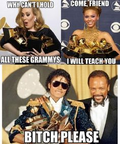 Girls, please…. (Grammys winners, Adele, Beyonce and Micheal Jackson)