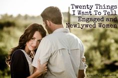 http://gracefullmama.com/20-things-i-want-to-tell-engaged-and-newlywed-women/