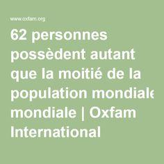 62 personnes possèdent autant que la moitié de la population mondiale | Oxfam International