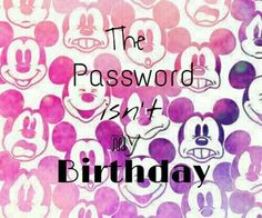 The password isn't my birthday
