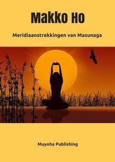 Makko Ho is een eeuwenoude somatische bewegingsleer die door middel van ademhalings- en strekoefeningen twaalf belangrijke meridianen of energiebanen in het lichaam activeert en de levensenergie terug vrij laat stromen. Downloaden via: http://muyoha.weebly.com/e-boeken.html